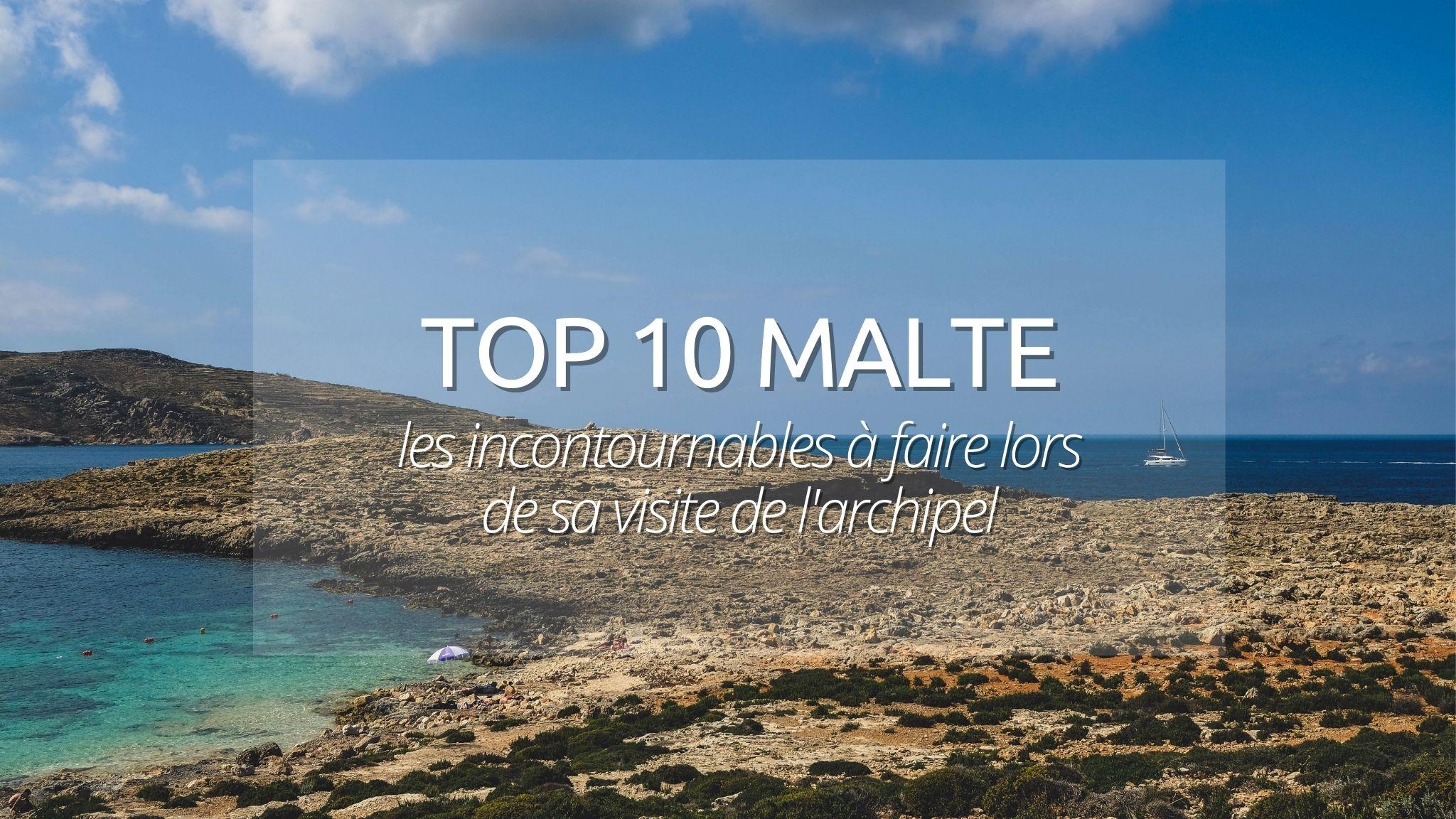 Les 10 lieux à visiter lorsque l'on va à Malte