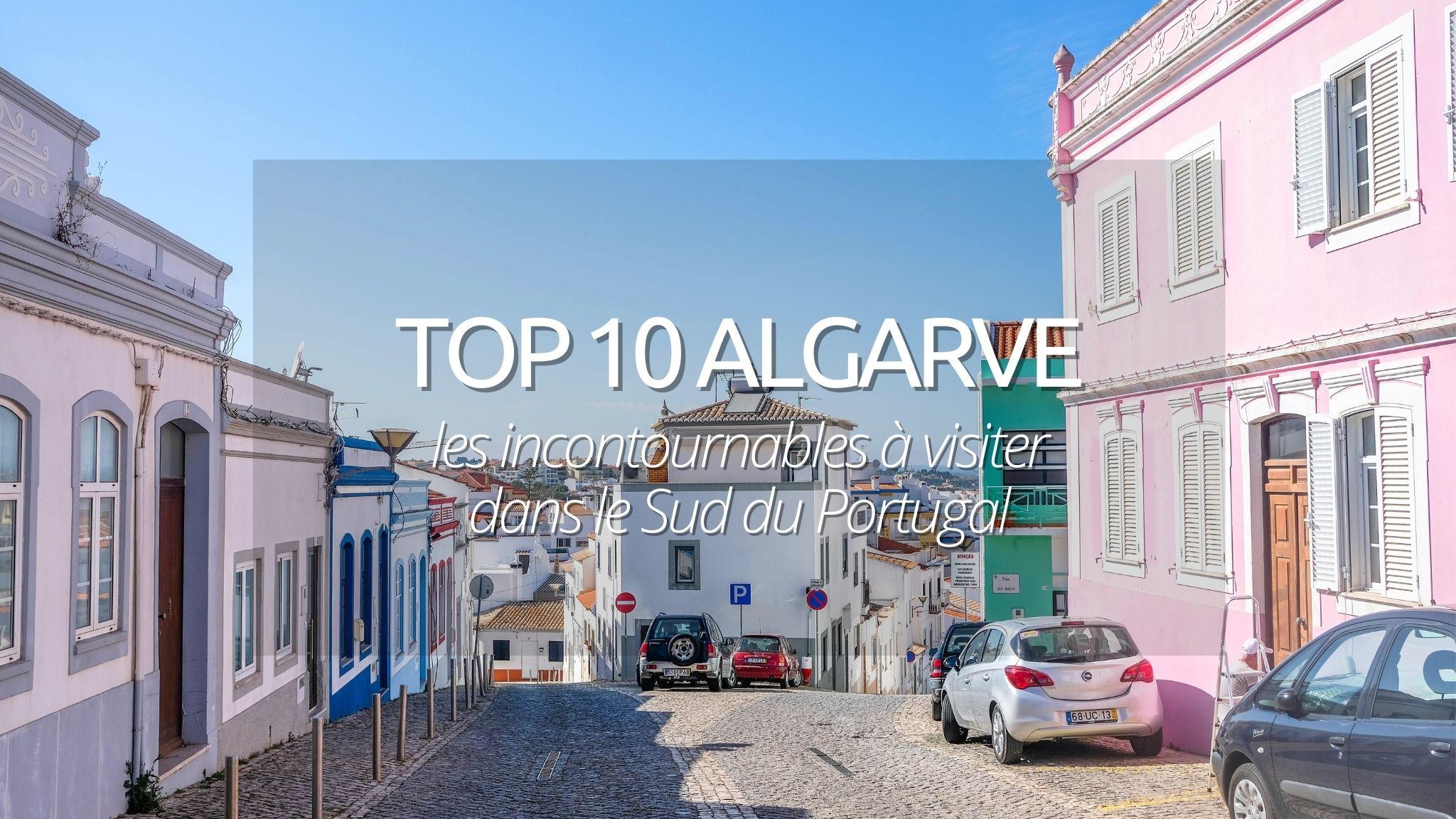 Que voir et que faire en Algarve : les 10 lieux incontournables.