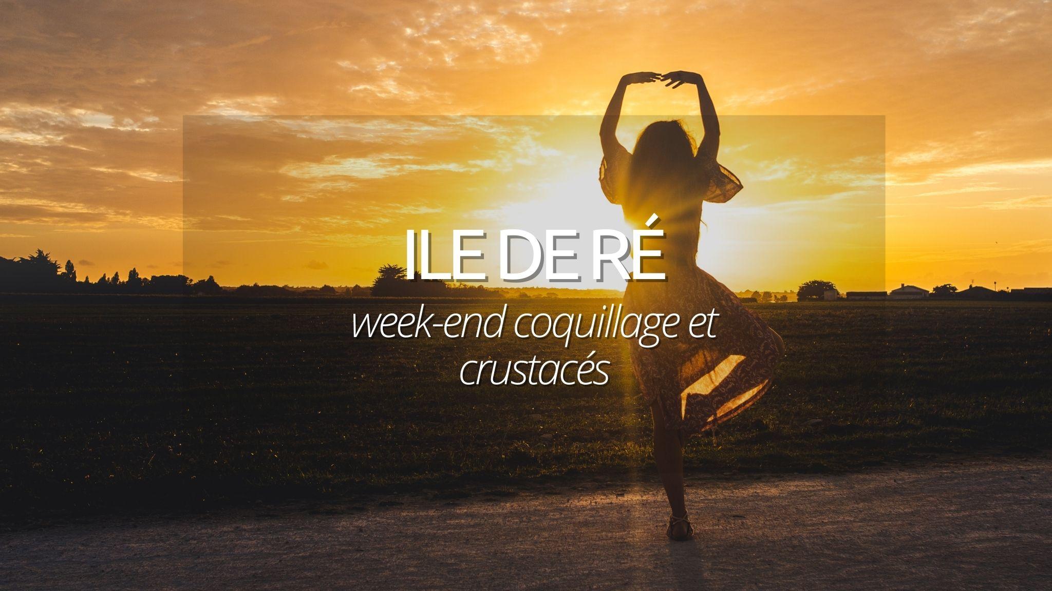 Weekend à Île-de-Ré : Eau turquoise et crustacés