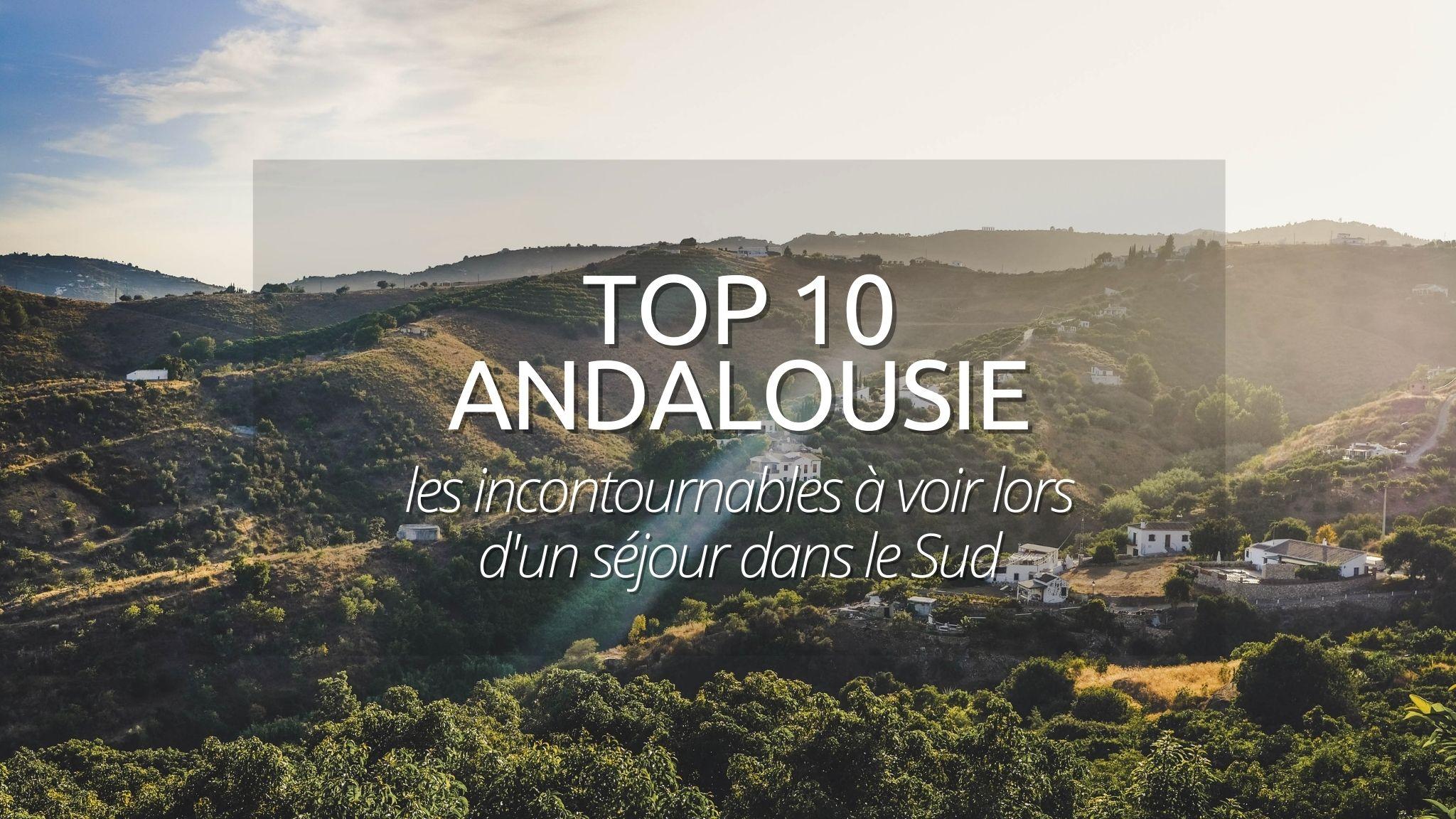 Découvrir l'Andalousie : nos 10 incontournables à faire au soleil