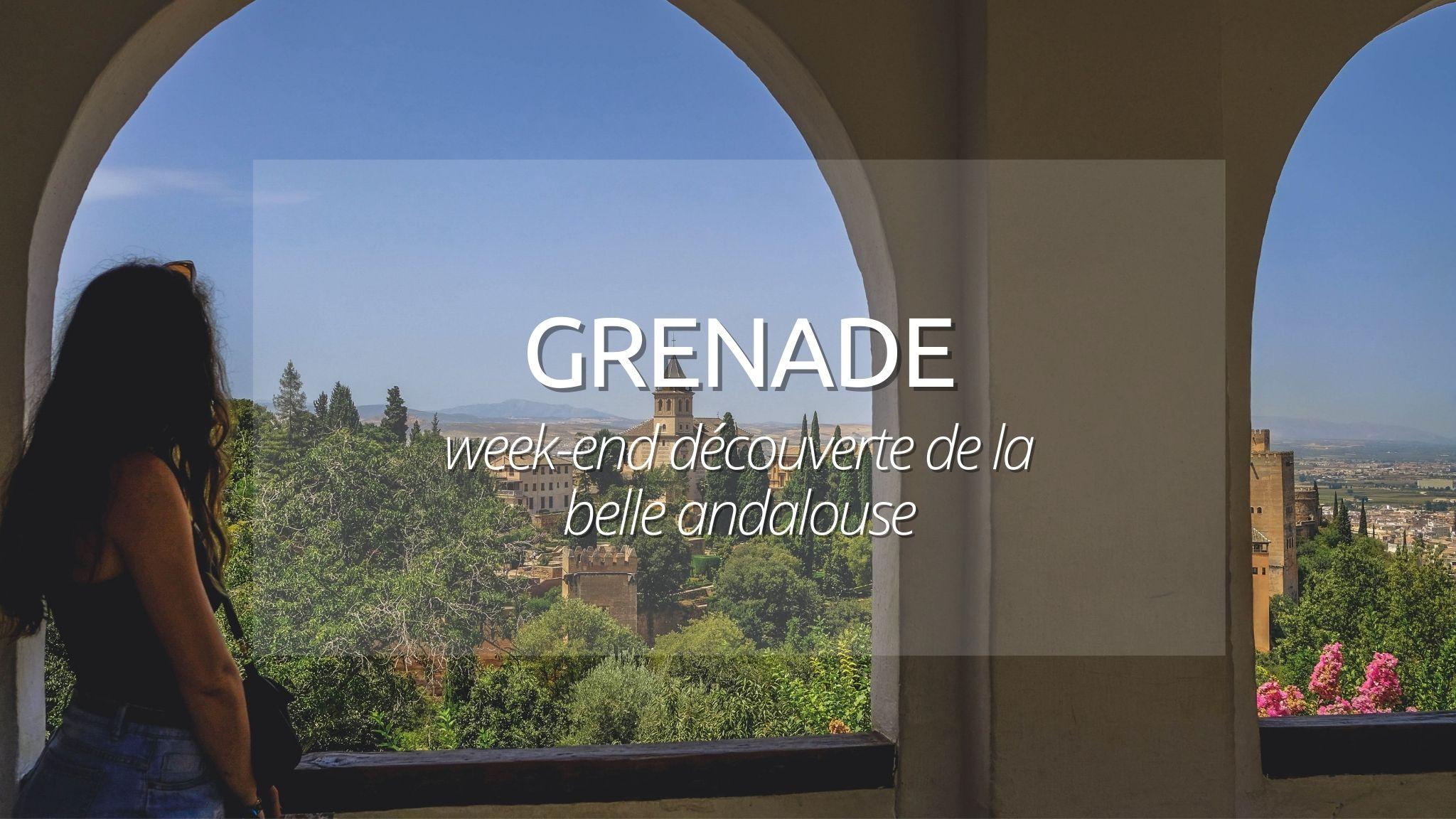 Visiter Grenade le temps d'un week-end