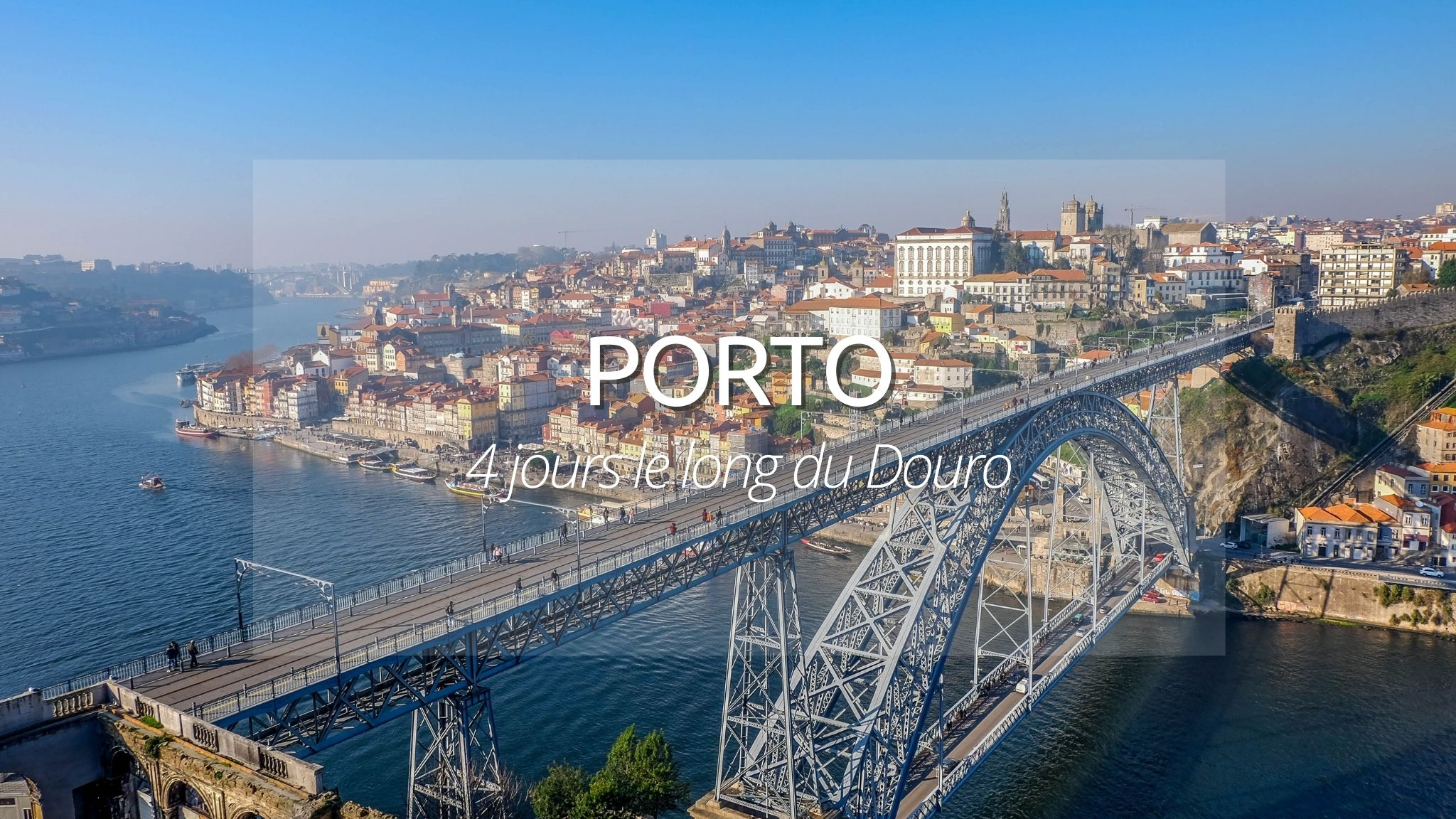 Visiter Porto en 3 jours : nos incontournables