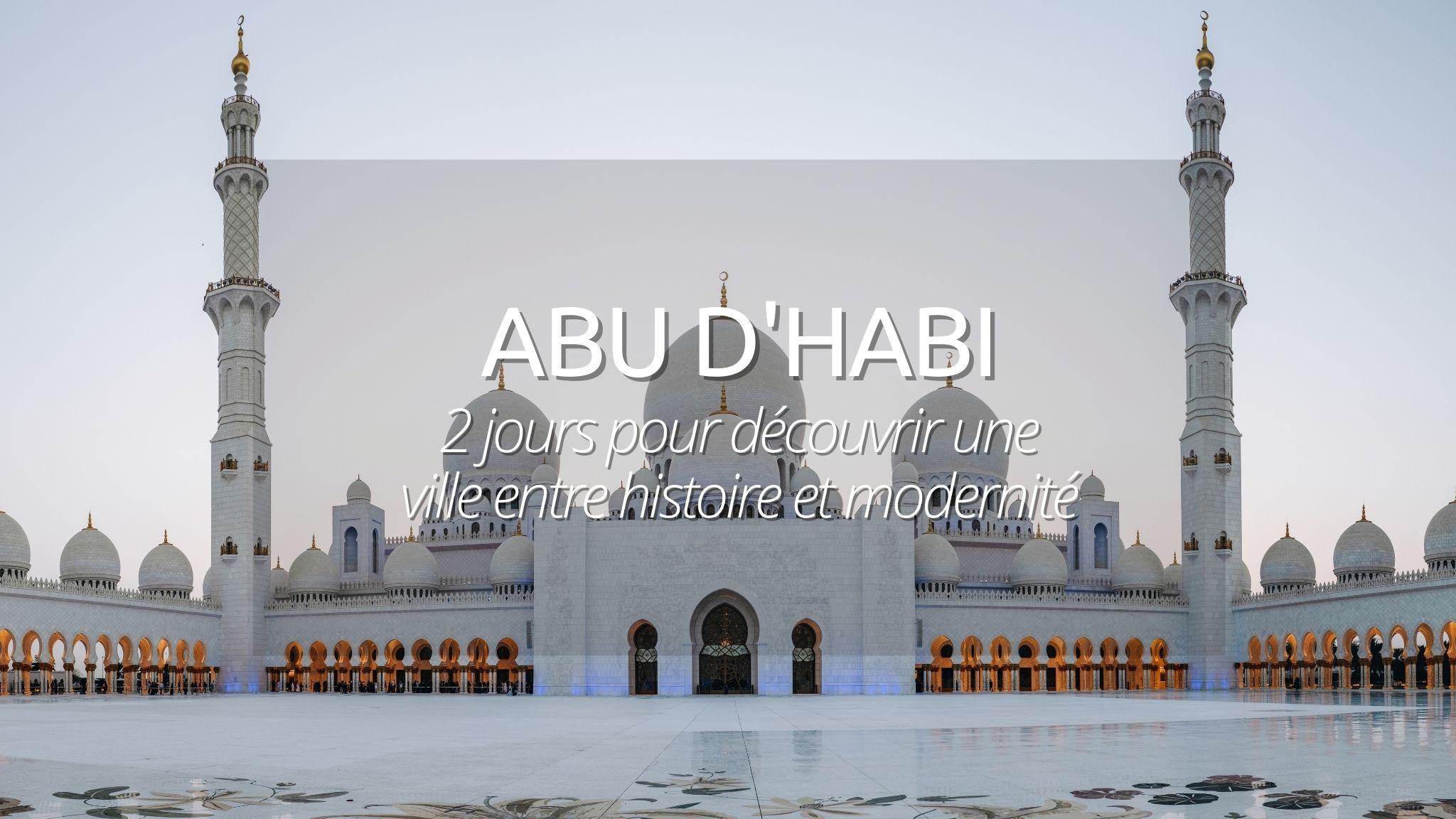 Abu Dhabi : 2 jours 2 merveilles