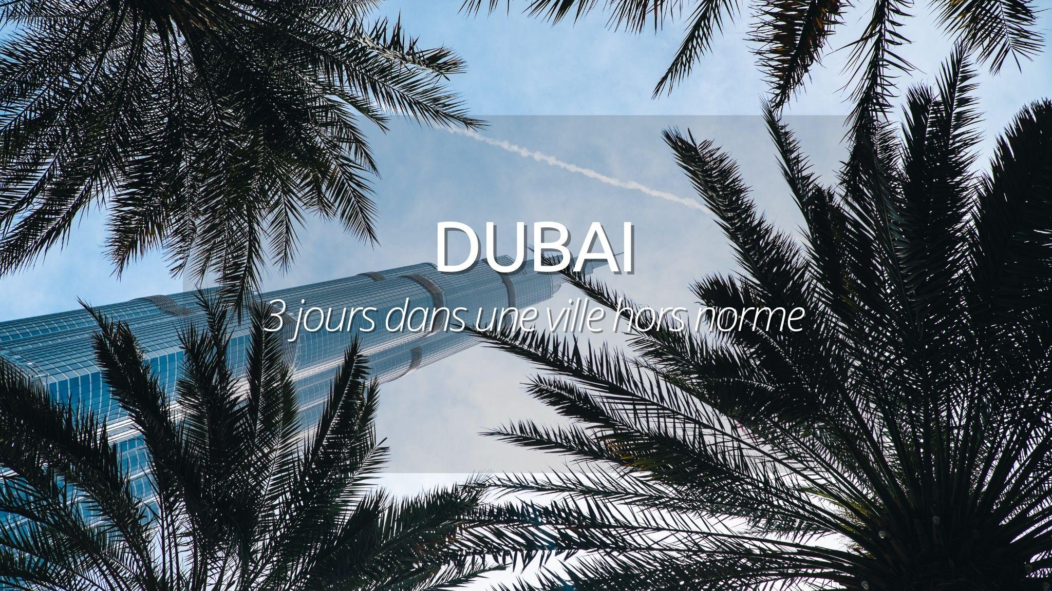 Visiter Dubaï : 5 jours hors-normes