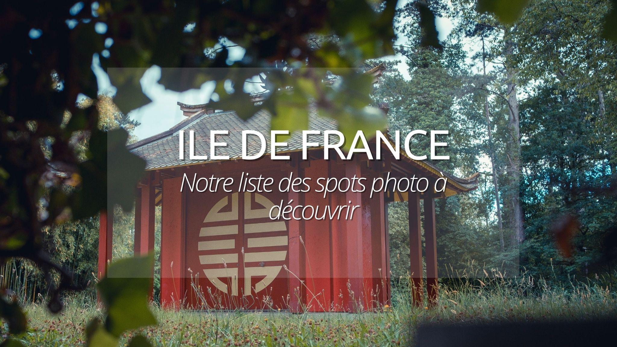 Spots photos en Ile de France : nos idées pour sortir de Paris