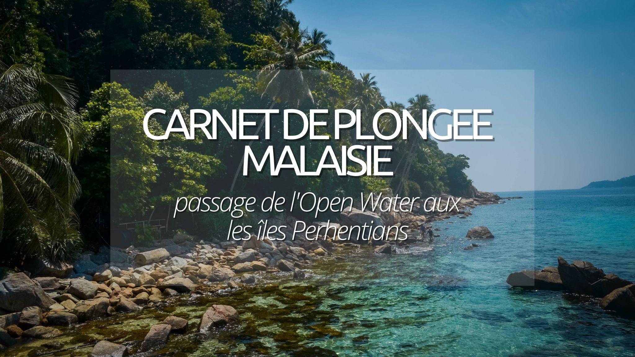 Guide plongée : les îles Perhentian, Open Water en Malaisie