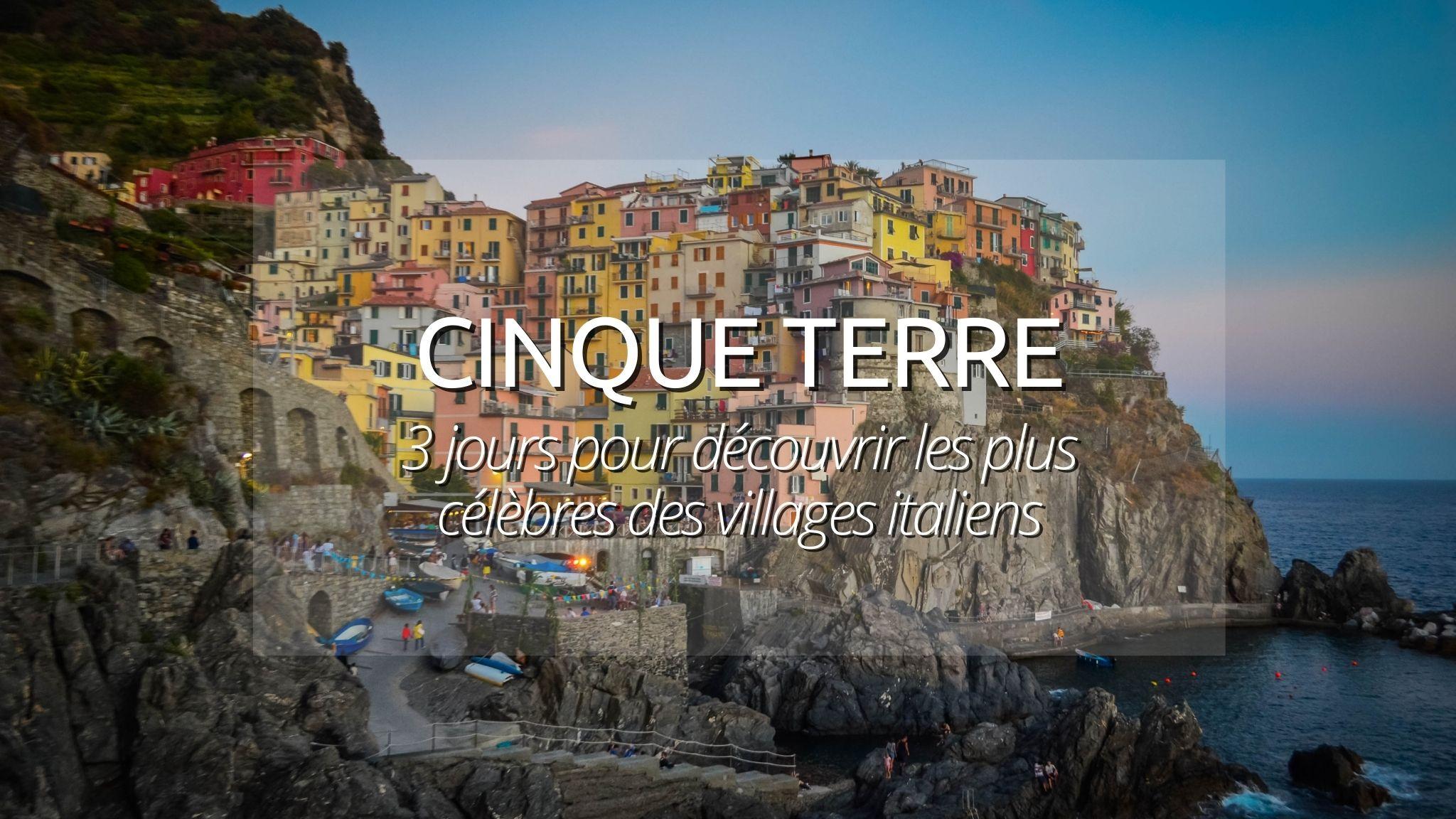 Week end aux Cinque Terre : les incontournables à voir et manger !