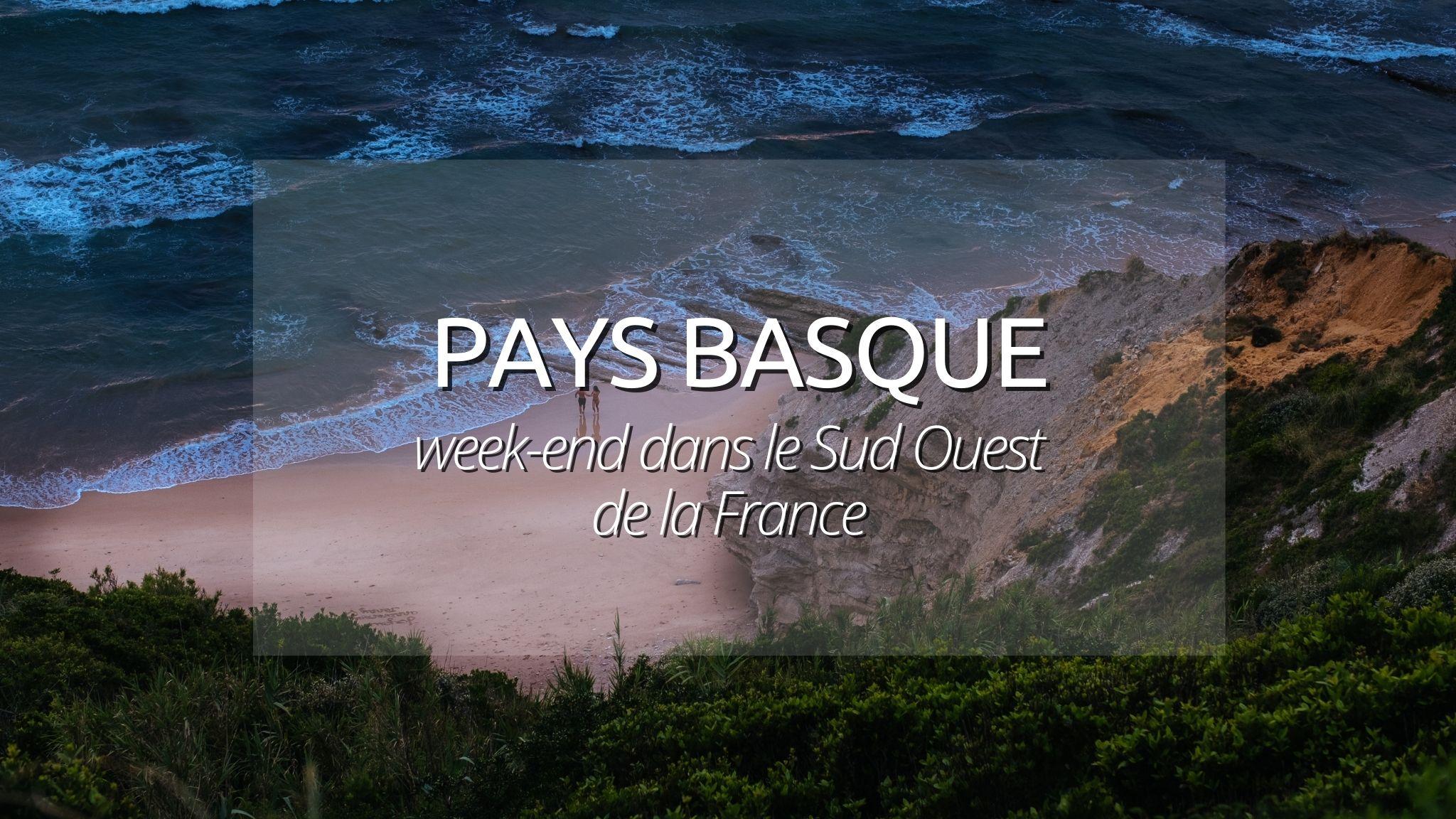 Visiter le Pays Basque : 5 raisons qui nous donnent envie d'y retourner
