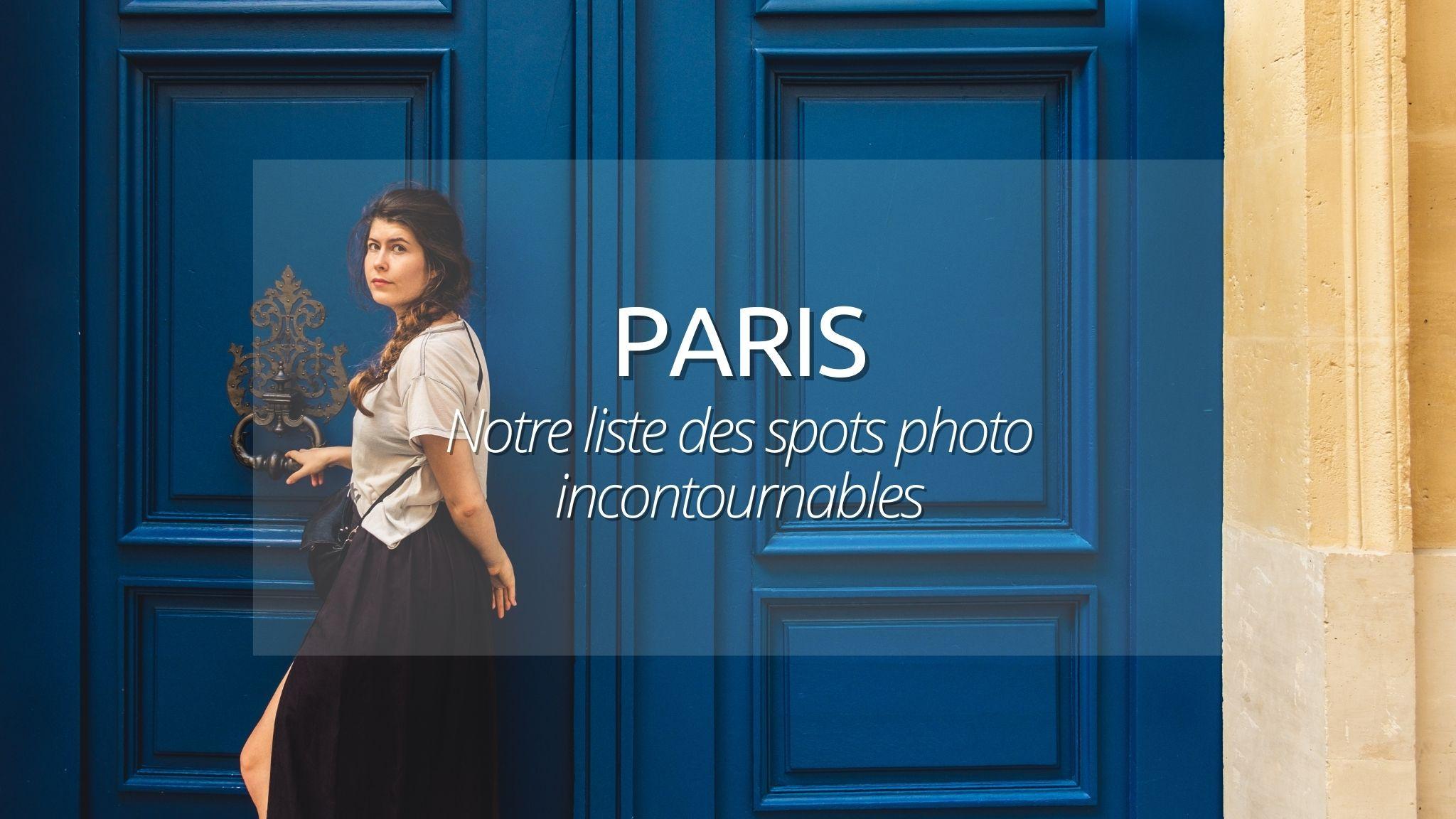 Sortir à Paris : Nos idées de Spots Photos à Paris