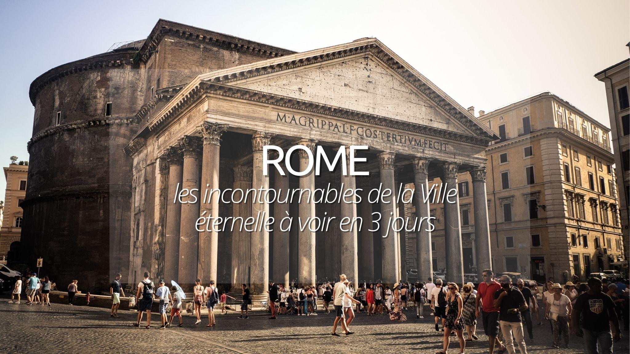3 jours a Rome : un long week end pour voyager dans le temps
