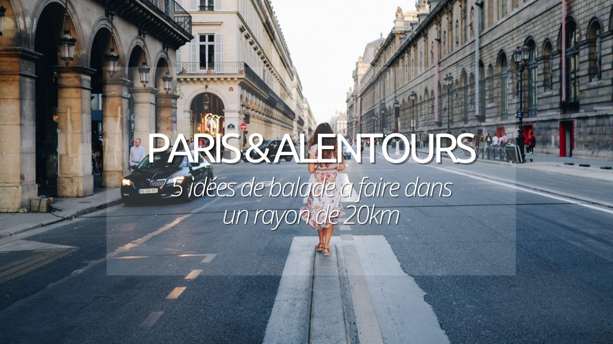 5 idées de balades à Paris : que faire pour profiter de ses 20 km.