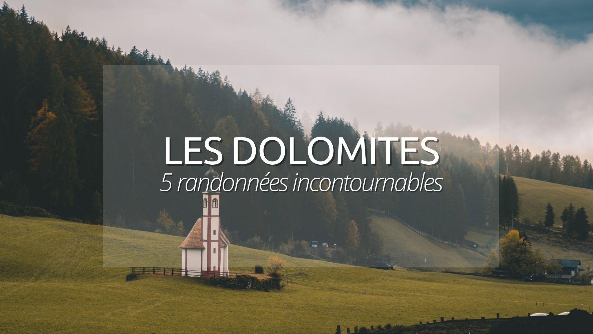Randonnée dans les Dolomites : 6 itinéraires pour découvrir des paysages fabuleux