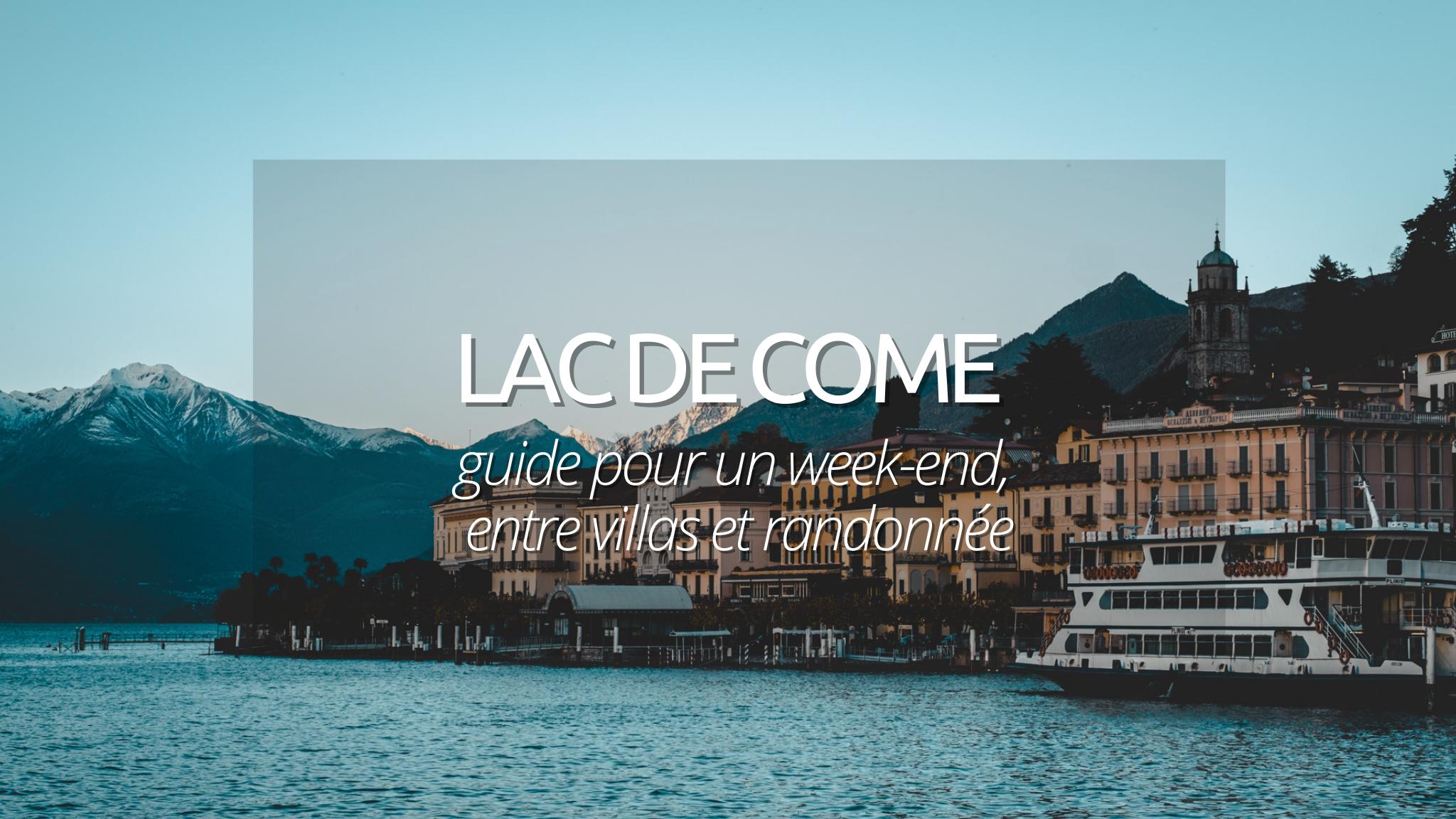 Week-end au Lac de Come : nos 5 incontournables à visiter