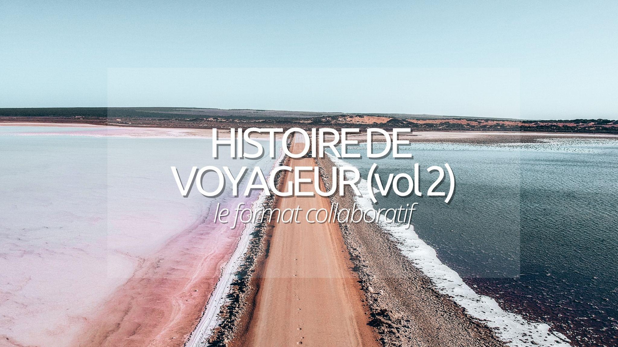 4 recits de voyage dans le monde – Histoire de Voyageur (volume 2)