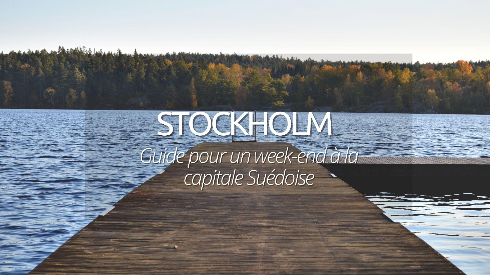 Week end à Stockholm : guide pour visiter la capitale Suédoise