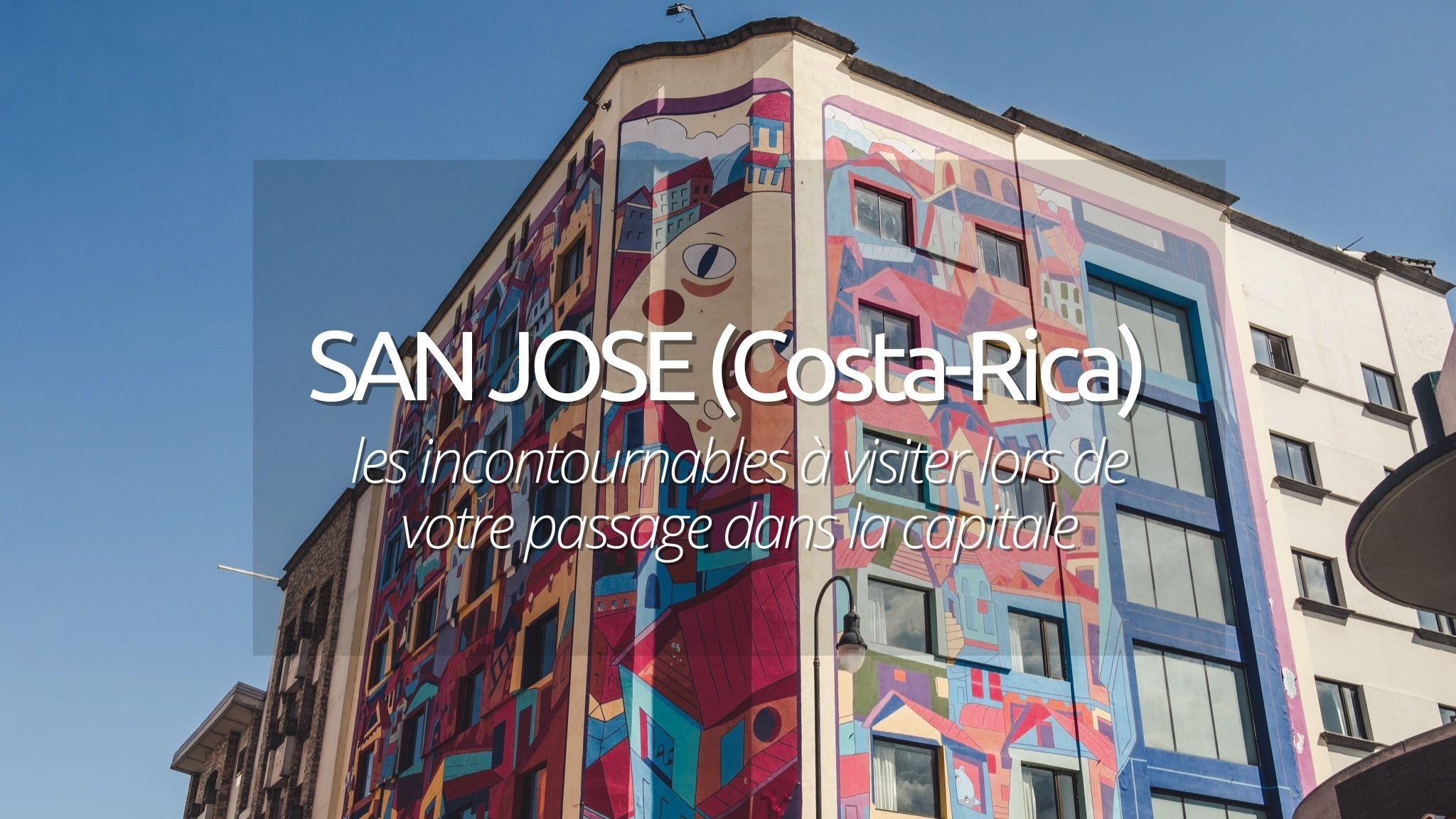 Visiter San José : que faire pour visiter la capitale du Costa Rica