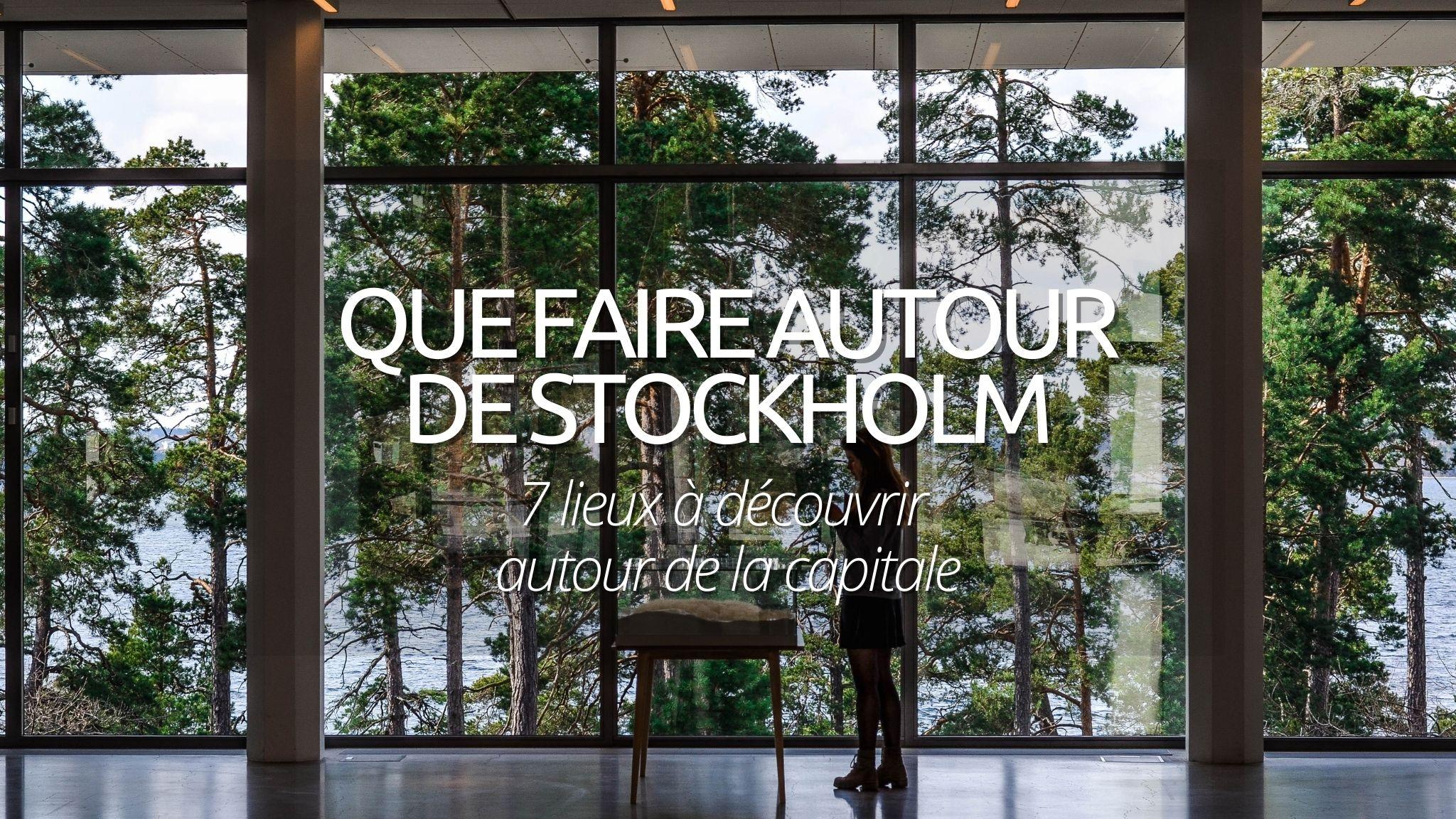 Que faire autour de Stockholm : 7 lieux à découvrir