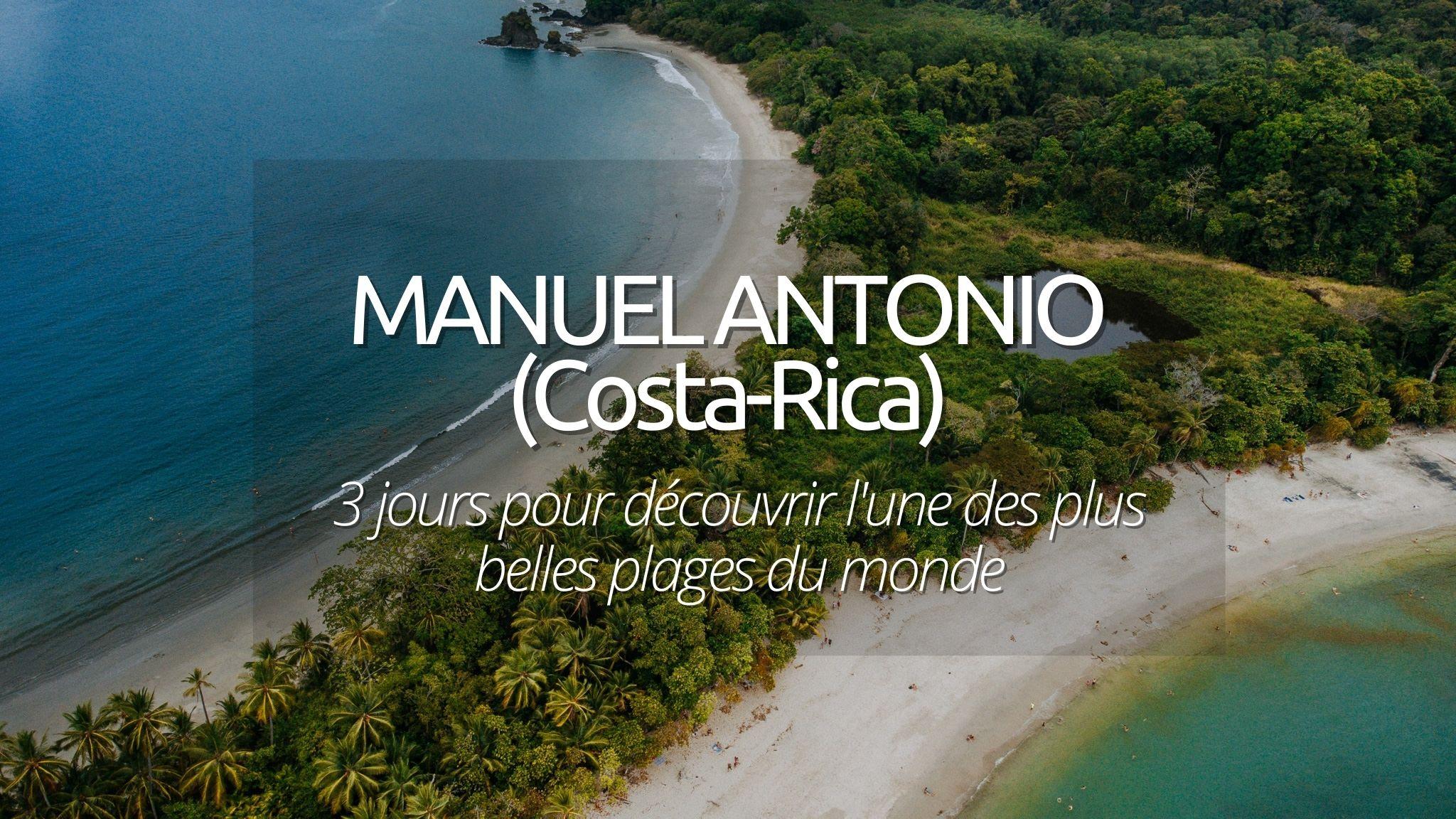 Visiter le parc Manuel Antonio au Costa Rica : que faire sur 3 jours ?