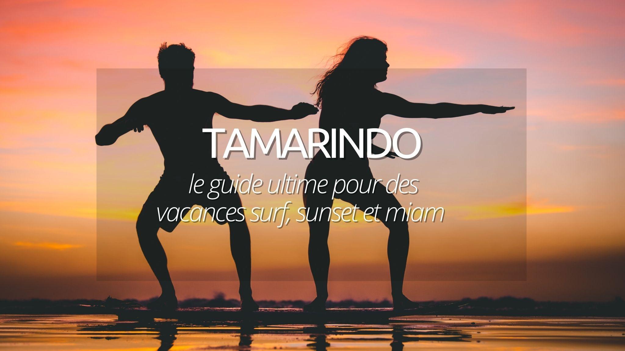 Le guide ULTIME pour découvrir Tamarindo et ses alentours au Costa Rica