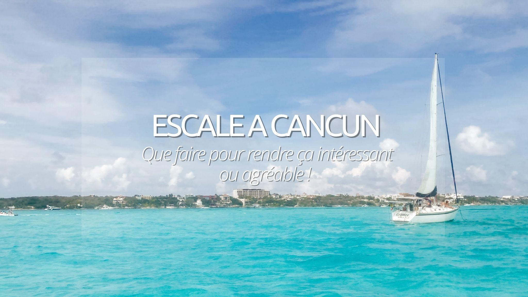 Que faire à Cancun : micro-guide pour une escale curieuse